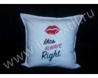 """Подушка декоративная с вышивкой """"Mrs. Always Right"""""""